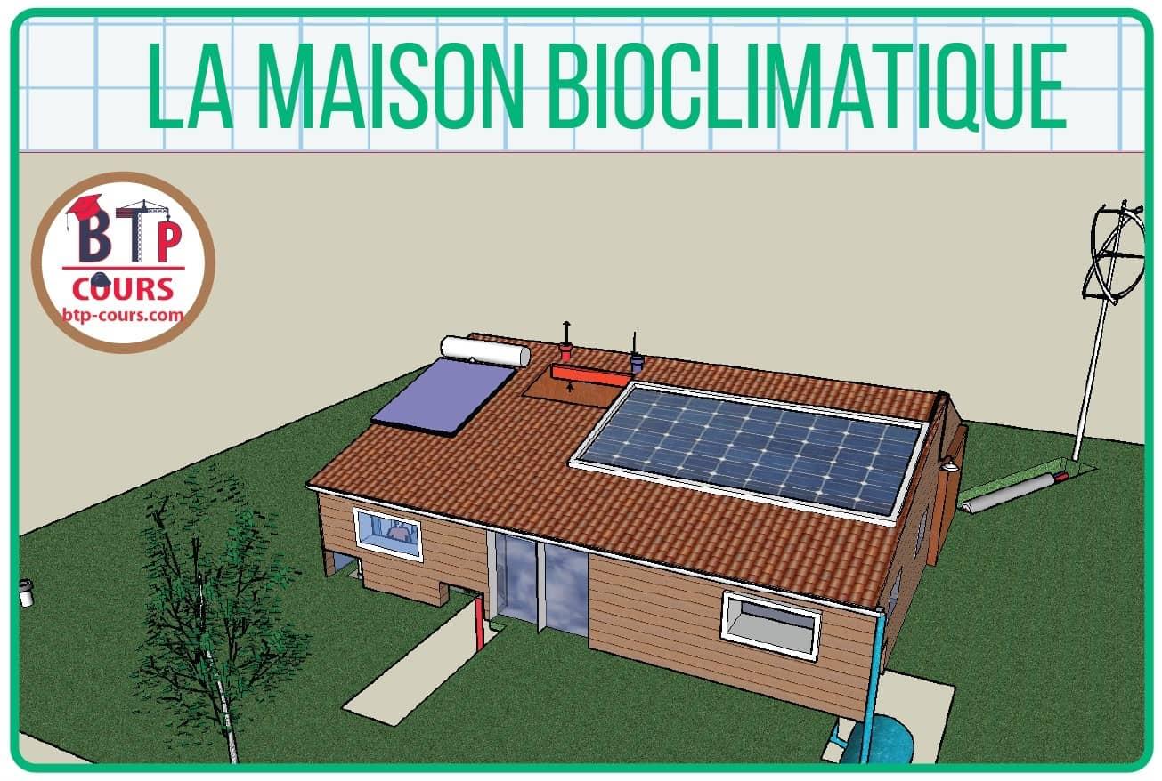 La Maison Bioclimatique Cours Btp