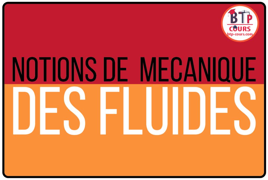 NOTIONS DE MECANIQUE DES FLUIDES | Cours BTP