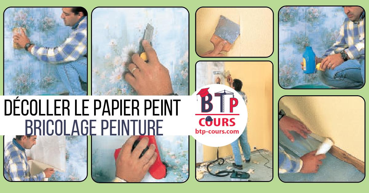 Decoller Le Papier Peint Cours Btp